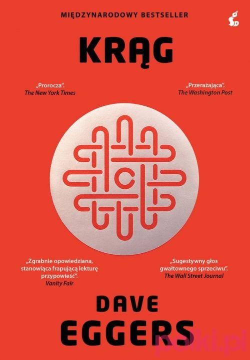 """Dave Eggers, """"Krąg"""", cena, nowości książkowe"""