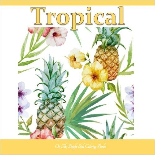 Tropical Adult Coloring Books With Beautiful Blooms Birds And Waters Of The