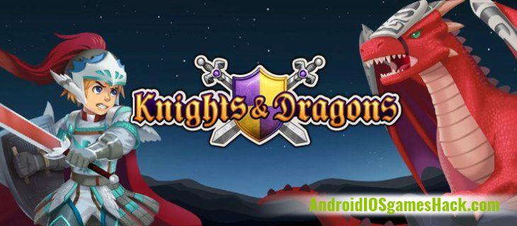 Knights and Dragons Hack and Cheats for Android and iOS