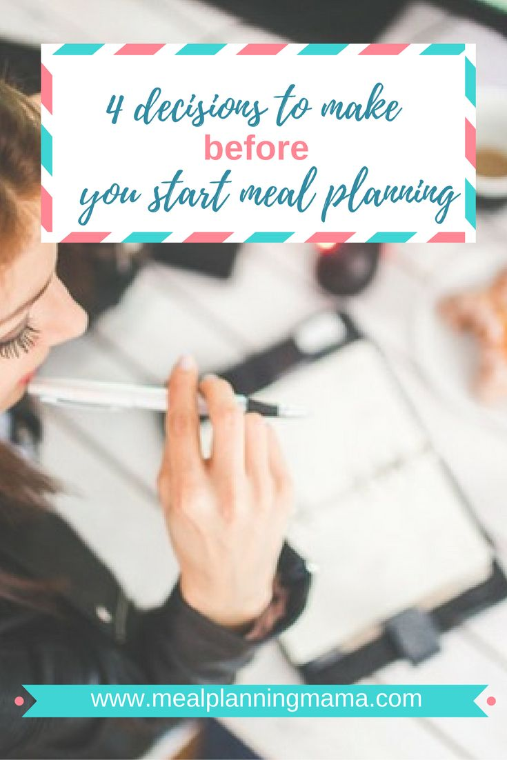 Just starting to meal plan? Here are the 4 simple decisions that you'll need to make before you start actively planning.
