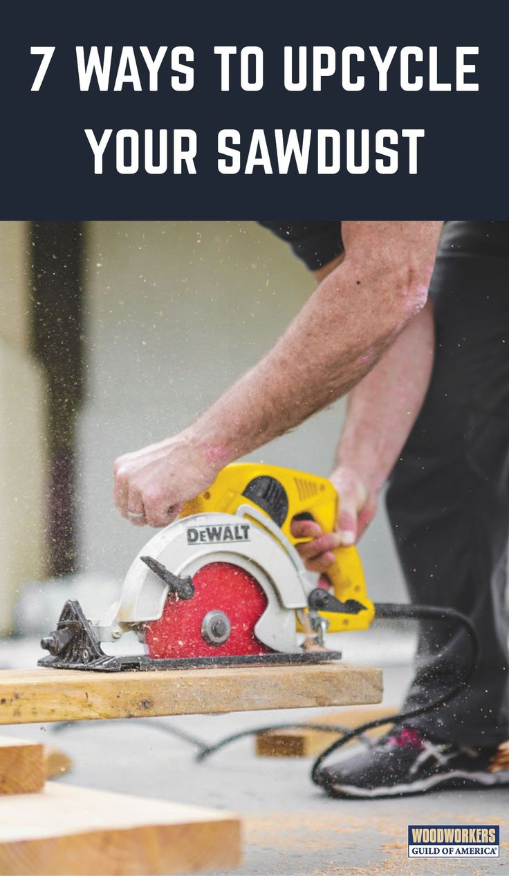DIY Woodworking Ideas 7 Ways to Upcycle Your Sawdust
