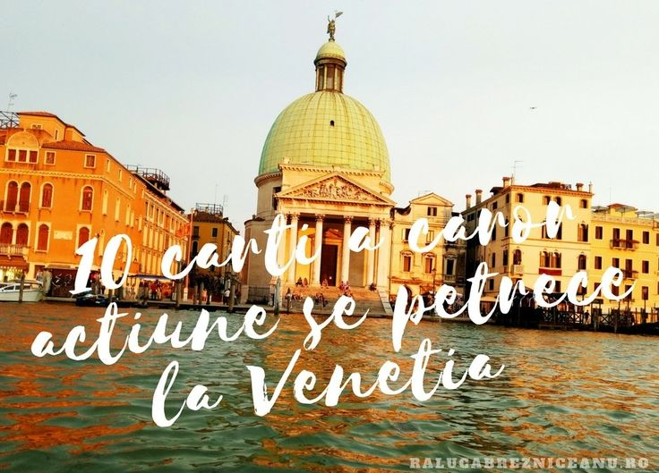 10 carti a caror actiune se petrece la Venetia