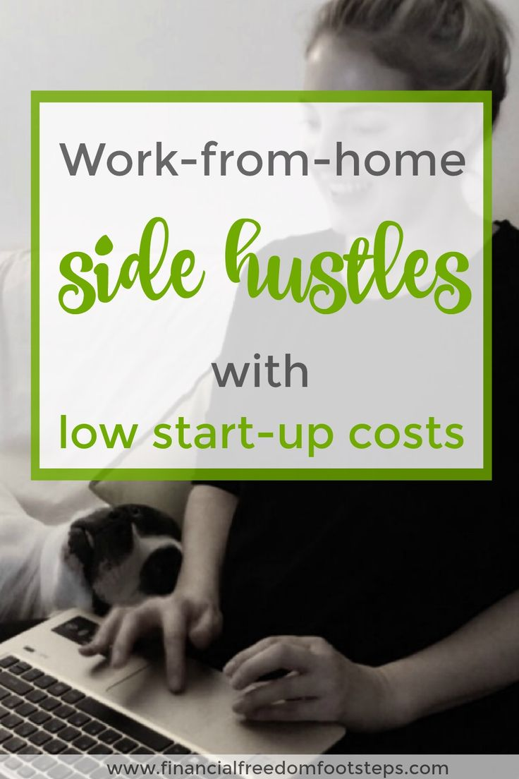 Work-from-home side hustles with low start up costs