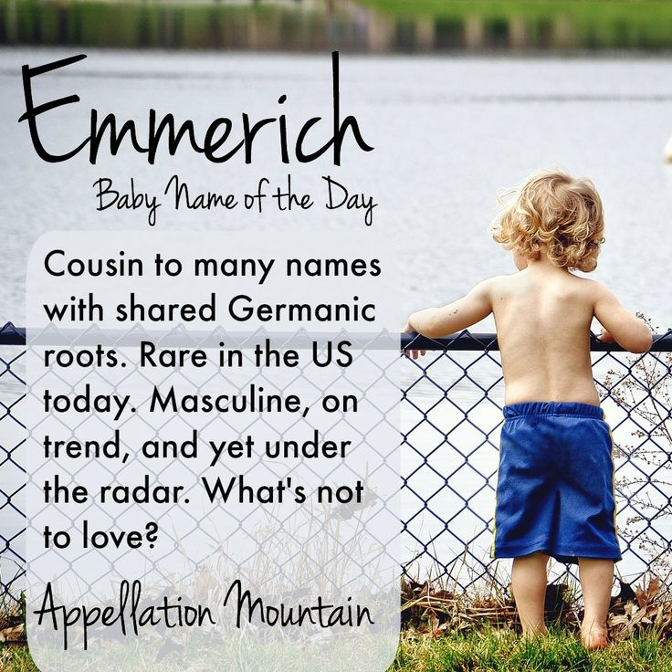 It's an interesting Germanic name that's almost never heard in the US. Emmerich could be the perfect fits-in/stands-out name. Or is that Emerick? Or Emeric?