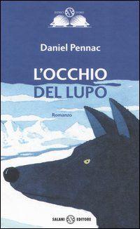 Daniel Pennac - L'occhio del lupo