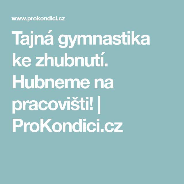 Tajná gymnastika ke zhubnutí. Hubneme na pracovišti! | ProKondici.cz