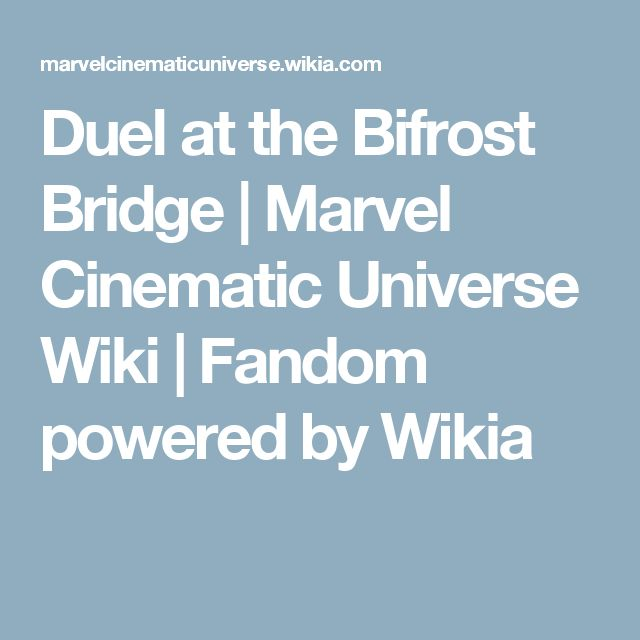 Duel at the Bifrost Bridge | Marvel Cinematic Universe Wiki | Fandom powered by Wikia