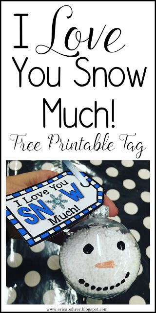 """Free """"I Love You Snow Much"""" Ornament Tags.  These snowman ornaments are great for student made gifts."""