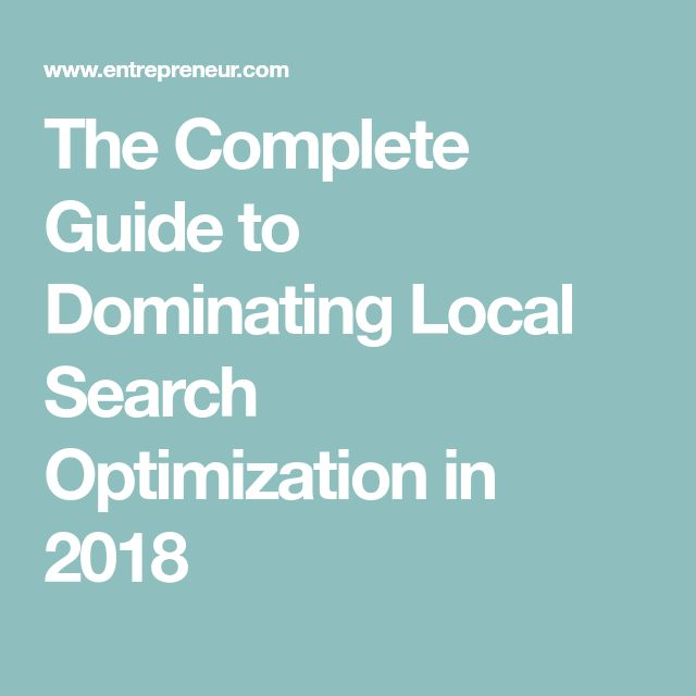 The Complete Guide to Dominating Local Search Optimization in 2018
