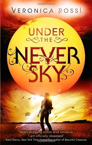 Under the Never Sky, Under the Never Sky #1, Veronica Rossi
