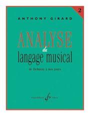 Analyse du langage (de Corelli à Debussy) par Anthony GIRARD   …楽曲分析法(コレルリからドビュッシーまで)アントニー・ジラール著 今年からENMPでオーケストレーションのレッスンをされているジラール氏、多くの著書がありどれも面白い!1冊目はアナリーゼの近代まで。丁寧過ぎる説明と豊富な譜例、分析例。