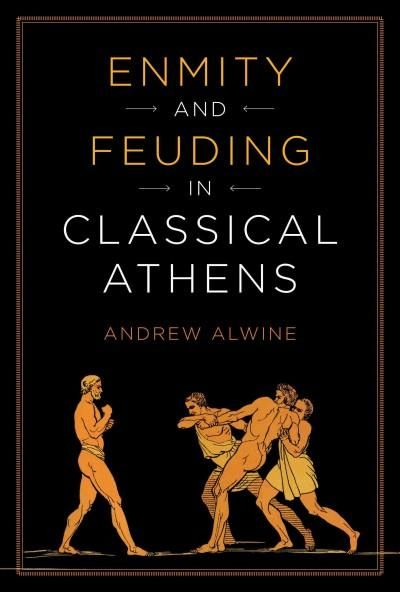 Enmity and Feuding in Classical Athens