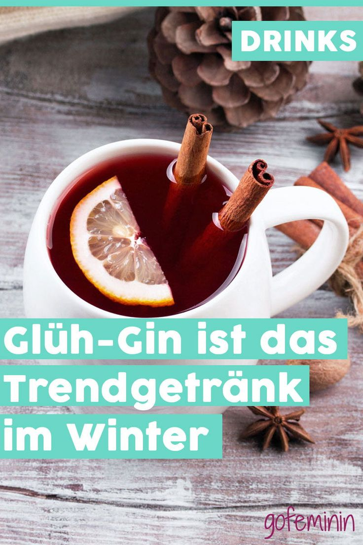 Das Trendgetränk im Winter: Wir trinken jetzt Glüh-Gin