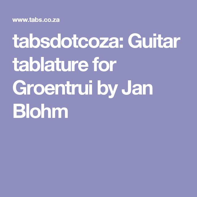 tabsdotcoza: Guitar tablature for Groentrui by Jan Blohm