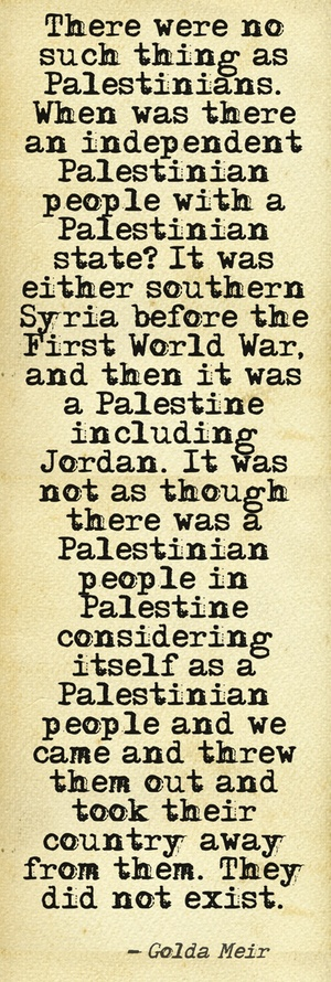 Golda Meir,   As quoted in Sunday Times (15 June 1969), also in The Washington Post (16 June 1969)