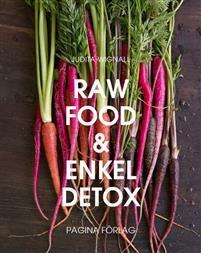 Raw Food och enkel Detox : en underbar omstart för hela kroppen av Judita Wignall. 198 kr