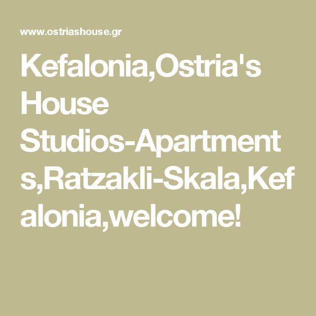 Kefalonia,Ostria's House Studios-Apartments,Ratzakli-Skala,Kefalonia,welcome!