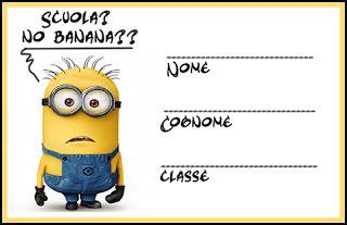 Scuola? No Banana?? Back to school, etichette stampabili Minion printable labels