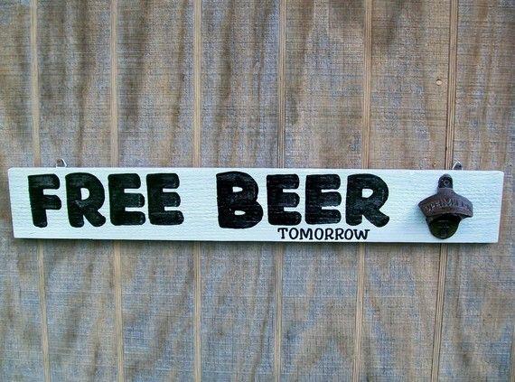 deckBottle Open, Beer Tomorrow, Pools And Decks Signs, Backyards Signs, Free Beer, Tomorrow Hands, Hands Painting Signs, Bottle Coke, Beer Signs