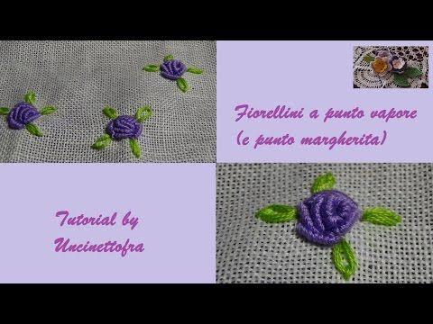 fiorellini a punto vapore (e punto margherita) tutorial - YouTube