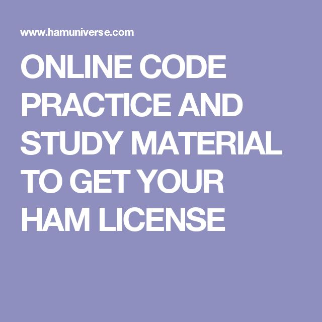 ONLINE CODE PRACTICE AND STUDY MATERIAL TO GET YOUR HAM LICENSE
