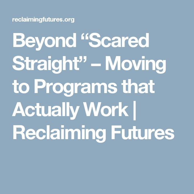 """Beyond """"Scared Straight"""" – Moving to Programs that Actually Work 