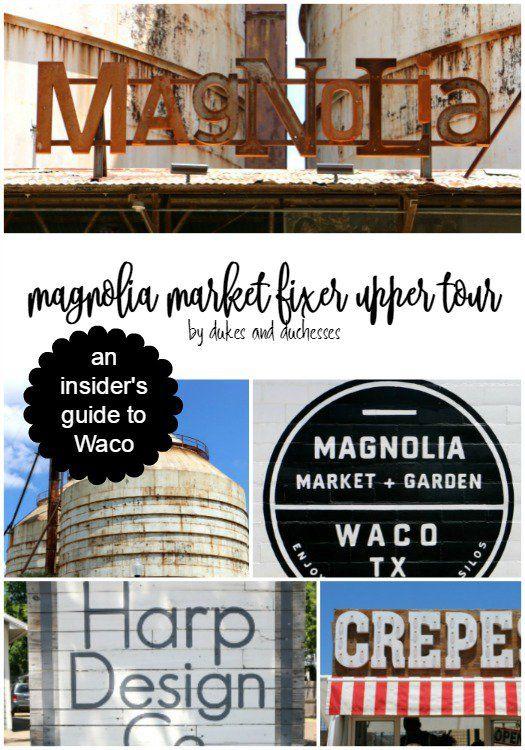 Magnolia Market Fixer Upper tour of Waco, an insider's guide