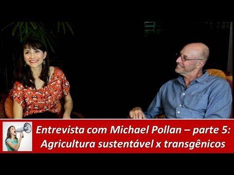 Entrevista com Michael Pollan – parte 5: Agricultura sustentável x transgênicos (legendado) - YouTube