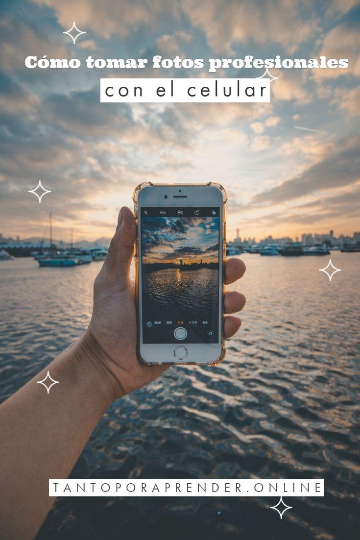 Cómo Tomar Fotos Profesionales Con El Celular Photography Instagram Photo