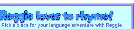 Building Language for Literacy: Reggie the Rhyming Rhino