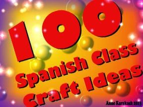 Yes, 100 of them - all different!  Add some crafts to your lesson plans, amigos.  --AnneK at Confesiones y Realidades
