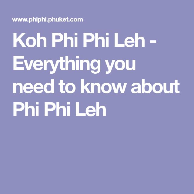 Koh Phi Phi Leh - Everything you need to know about Phi Phi Leh