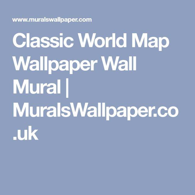 Best 25 world map wallpaper ideas on pinterest world for Classic world map wall mural