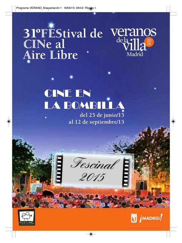 CINE EN LA BOMBILLA del 25 de junio/15 al 12 de septiembre/15 31ºFEStival de CINe al Aire Libre Fescinal 2015 Program...