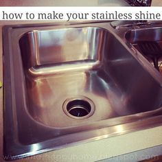 "How to Make your Stainless Shine 1. Spray entire sink with vinegar. 2. Sprinkle baking soda 3. Let sit for 10 minutes 5. Rinse sink with boiling water. 6. Spray some more vinegar onto sink and scrub away. 7. wipe it down with a paper towel. 8. Then spray some goo gone in the sink and wipe down the sink. 9. After that put a little bit of olive oil onto a paper towel {or rag} and ""buff"" your sink. It really renews the shine to your sink."