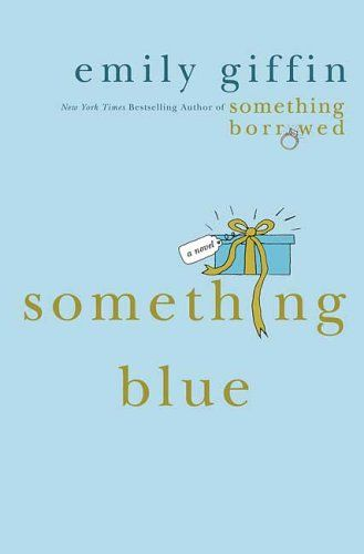 something blue- emily giffin- chicklet and silly, but easy read