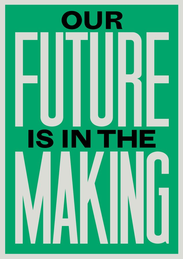 Our Future in the Making: the Crafts Council's new manifesto urges schools to put craft and making at the heart of the curriculum and build more routes into craft careers (design by Anthony Burrill)