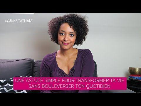 Un astuce simple pour transformer ta vie sans bouleverser ton quotidien - YouTube