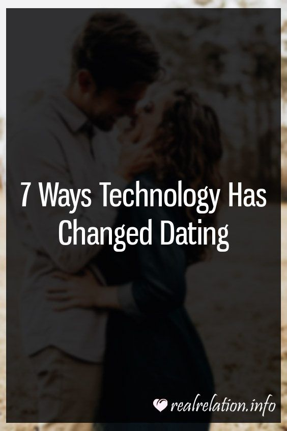 how has dating changed with technology