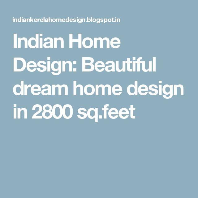 Indian Home Design: Beautiful dream home design in 2800 sq.feet