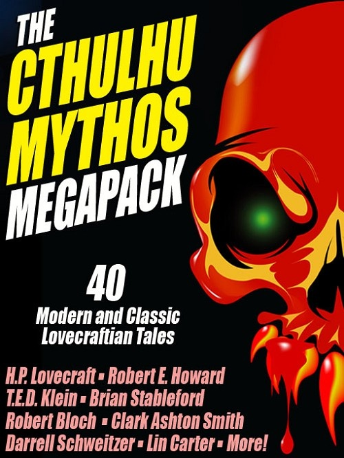 The Cthulhu Mythos Megapack E-Book - $0.99 at Wildside Press: Mythos Megapack, 40 Lovecraftian, Cthulhu Mythos, Lovecraftian Stories, Megapack 2012, Megapack E Book, Classic Lovecraftian