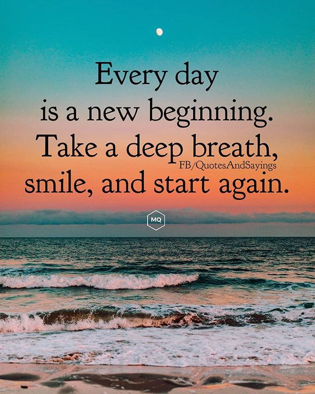 Everyday Is A New Beginning Words Inspirational Words New Beginnings
