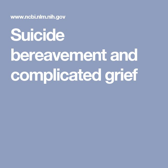 Suicide bereavement and complicated grief