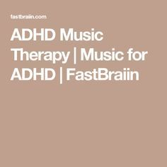 ADHD Music Therapy | Music for ADHD | FastBraiin