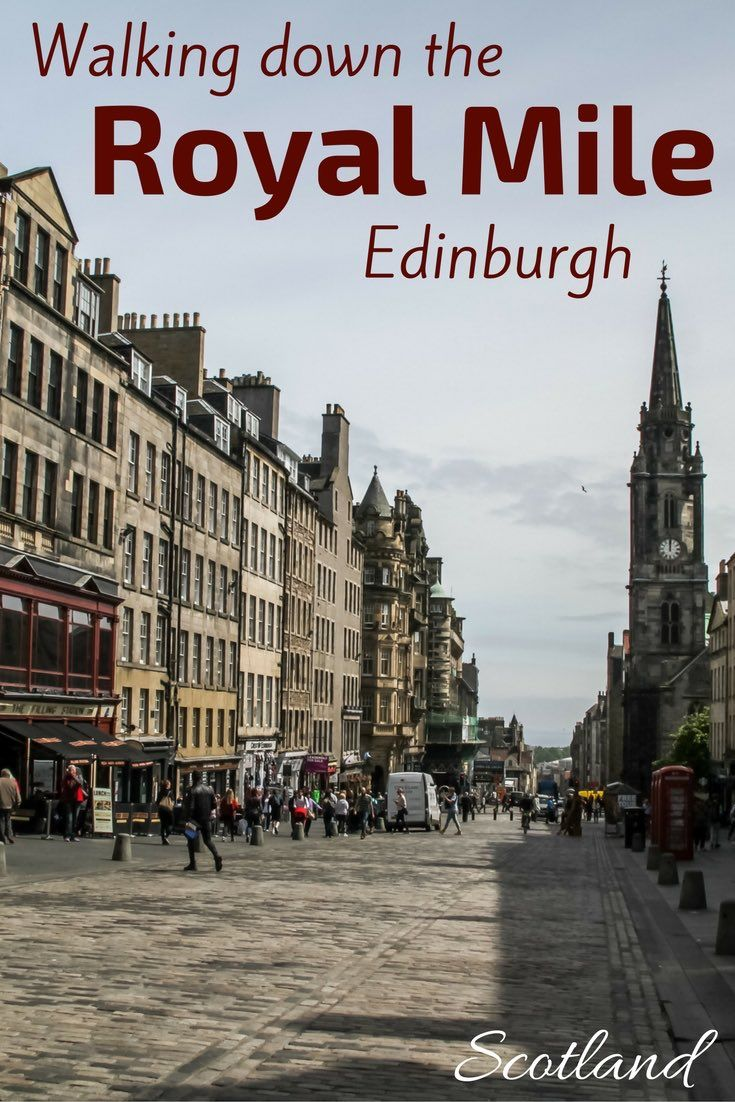 Walking down the Royal Mile Edinburgh - Discover one of the top things to do in Edinburgh Scotland with its old houses, major monuments and narrow spooky street called closes - Photos and planning info