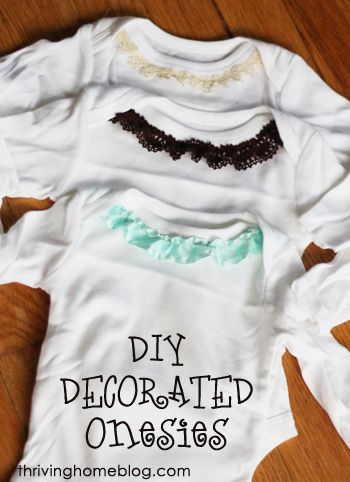 A great homemade baby gift that only requires beginning sewing skills. Just add ribbon or lace to the neckline of a onesie!