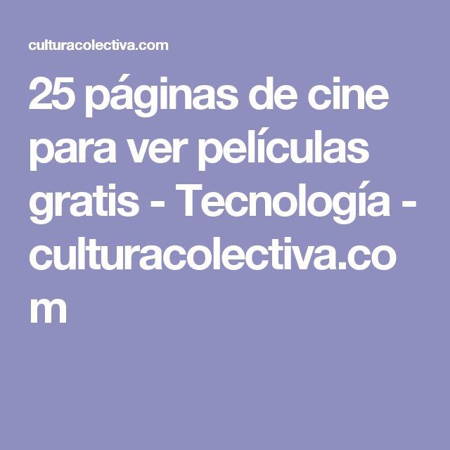 25 páginas de cine para ver películas gratis - Tecnología - culturacolectiva.com
