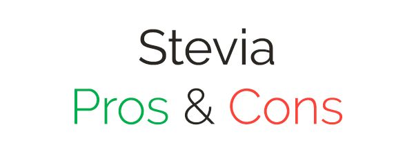 Pros And Cons of Stevia