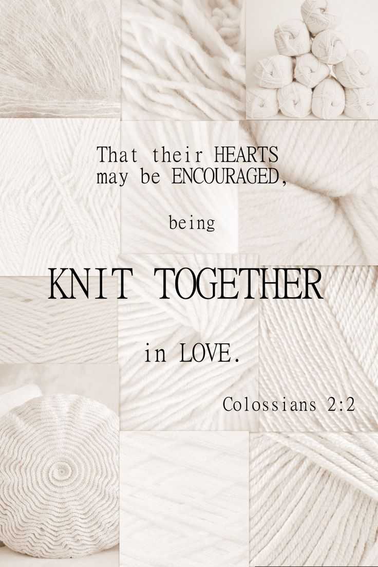 That Their Hearts May Be Encouraged Being Knit Together