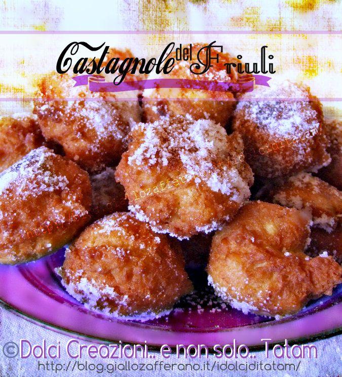 Le Castagnole del Friuli i dolci fritti piacciono proprio a tutti e quando sono anche semplici e veloci da preparare, allora si, piacciono ancora di più...